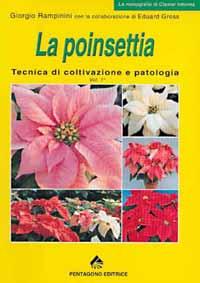 La Poinsettia: Tecnica di coltivazione e patologia- Volume 1°