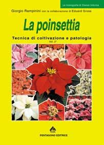 La Poinsettia: Tecnica di coltivazione e patologia- Volume 2°